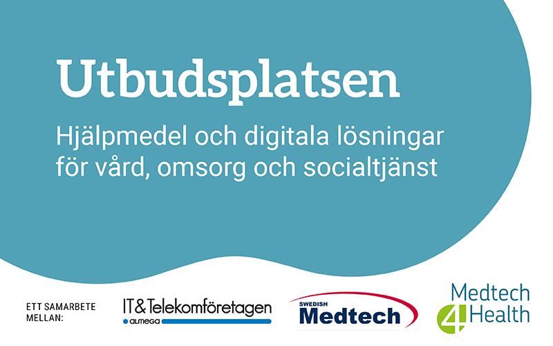 Utbudsplatsen: Ett samarbete medllen IT&Telekomföretagen, Swedish Medtech, Medtech4Health