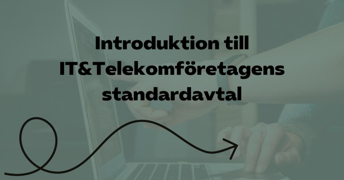 Introduktion till IT&Telekomföretagens standardavtal